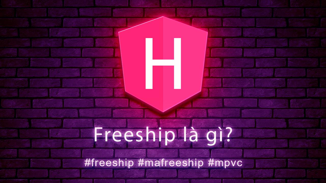 Freeship là gì? Cách mua hàng free ship miễn phí vận chuyển?